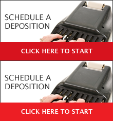 Schedule a Deposition - Click Here to Start